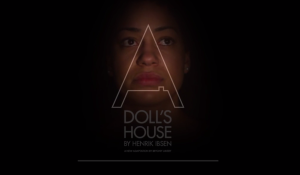 A Doll's House // The Royal Exchange